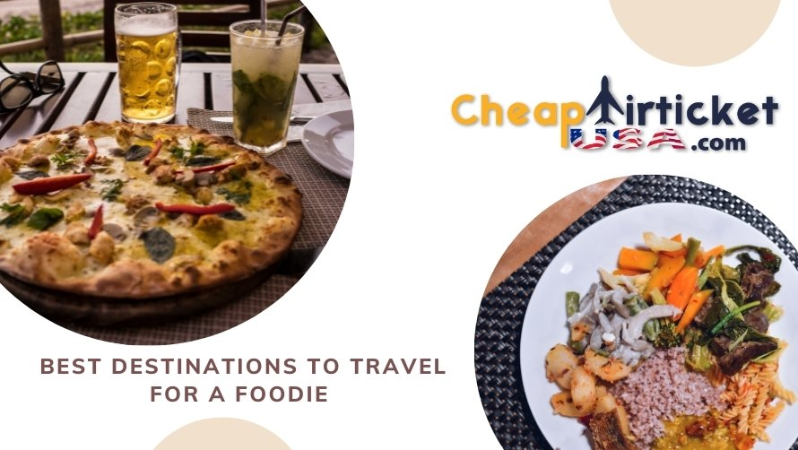 Best destinations to travel for a foodie