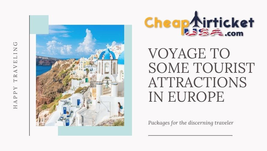 VOYAGE TO SOME TOURIST ATTRACTIONS IN EUROPE